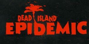 Dead Island : Epidemic