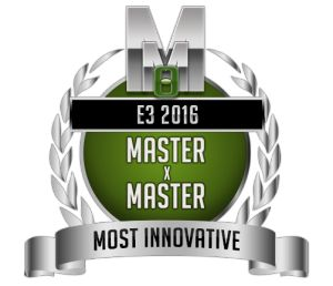 Most Innovative  - Master X Master - E3 2016
