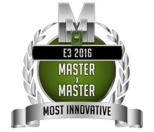 Most Innovative  - Master X Master - E3 2016