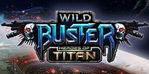Wild Buster: Heroes of Titan